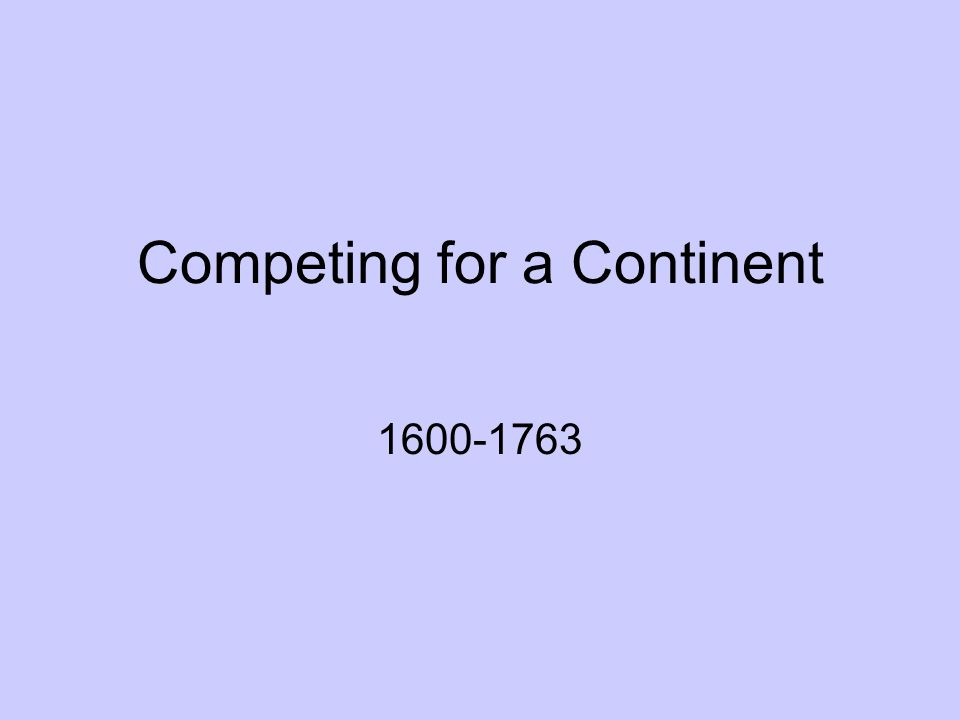 Competing for a Continent