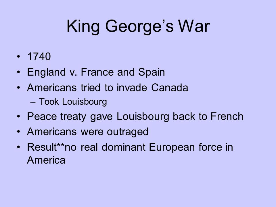 King George's War 1740 England v. France and Spain