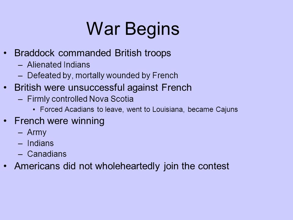 War Begins Braddock commanded British troops