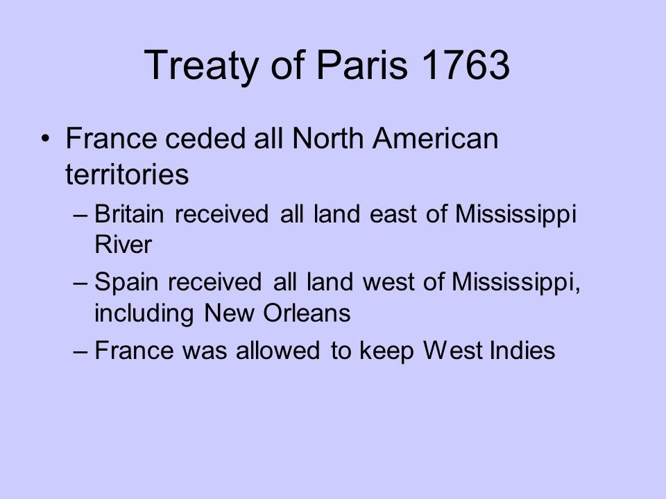 Treaty of Paris 1763 France ceded all North American territories