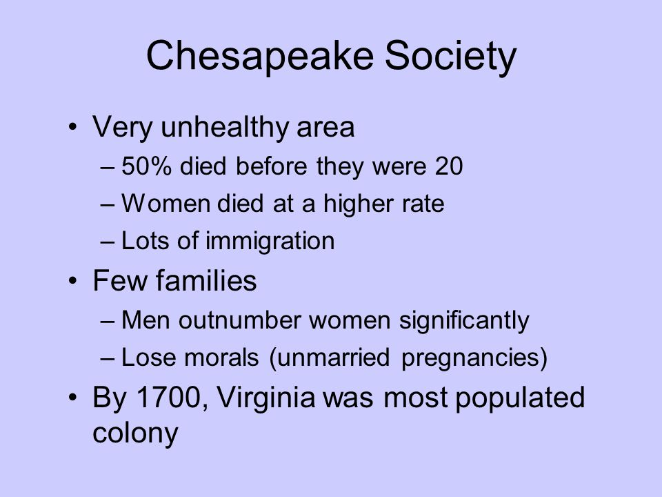 Chesapeake Society Very unhealthy area Few families