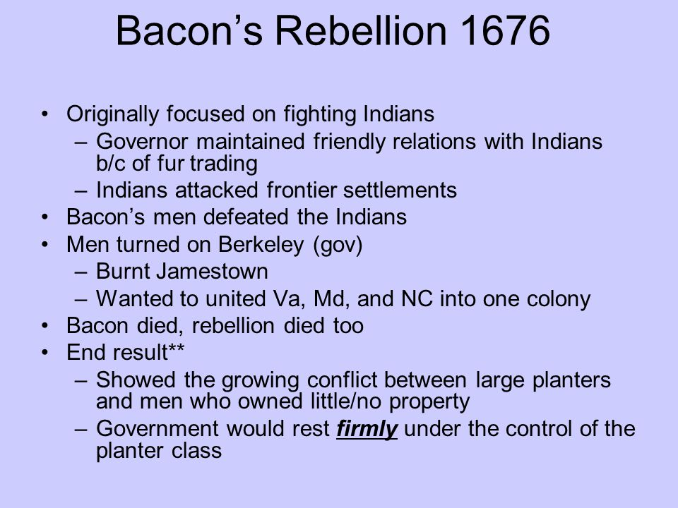 Bacon's Rebellion 1676 Originally focused on fighting Indians