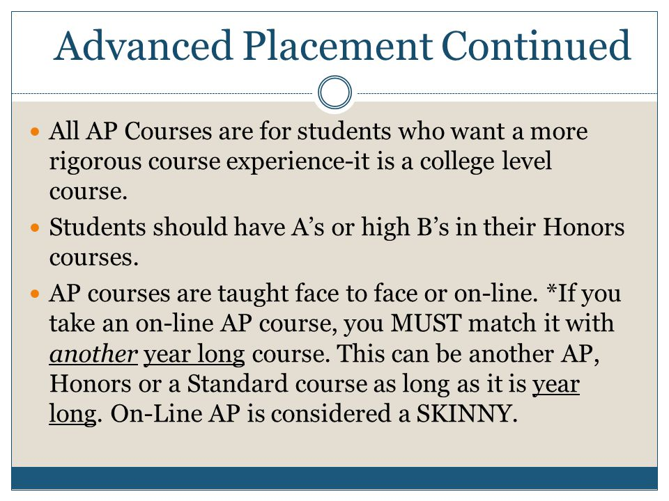 Advanced Placement Continued