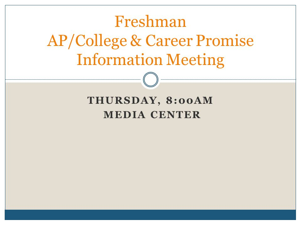 Freshman AP/College & Career Promise Information Meeting