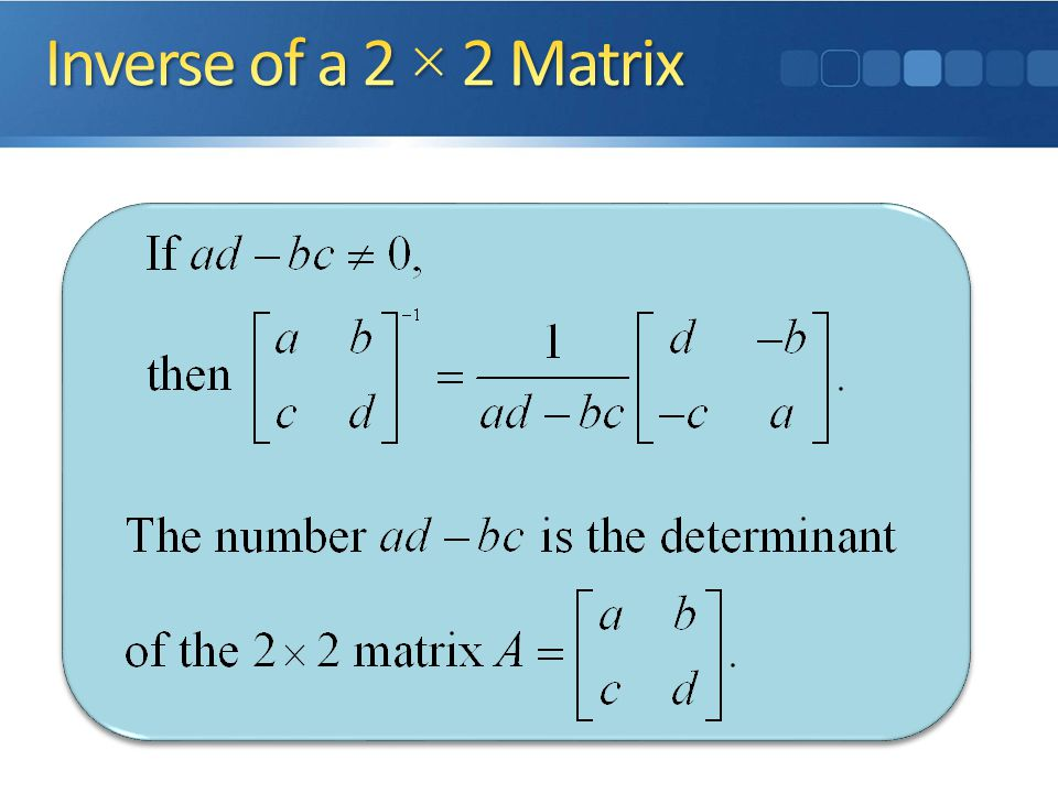 Inverse of a 2 × 2 Matrix