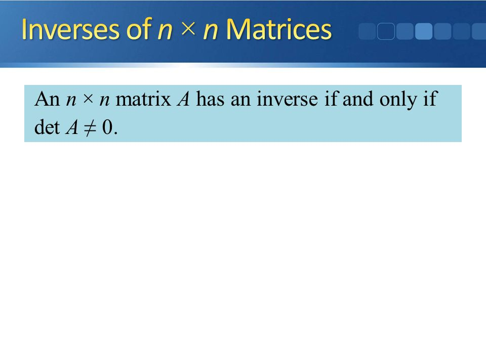 Inverses of n × n Matrices