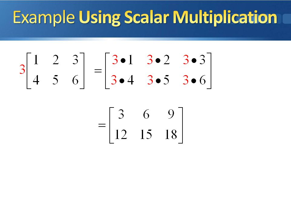Example Using Scalar Multiplication