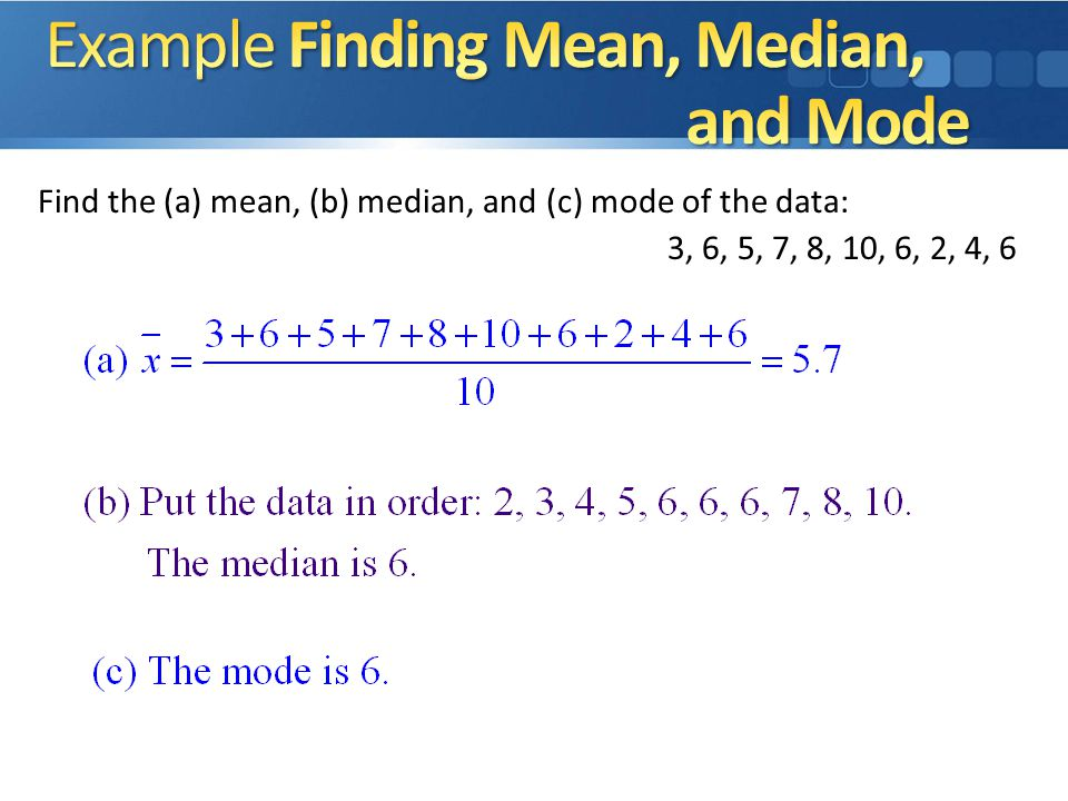 Example Finding Mean, Median, and Mode