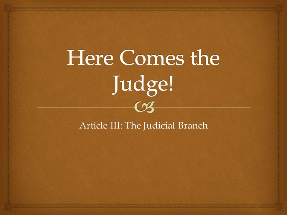 Article III: The Judicial Branch