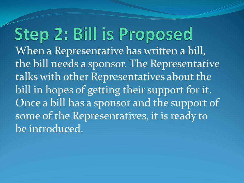Step 2: Bill is Proposed