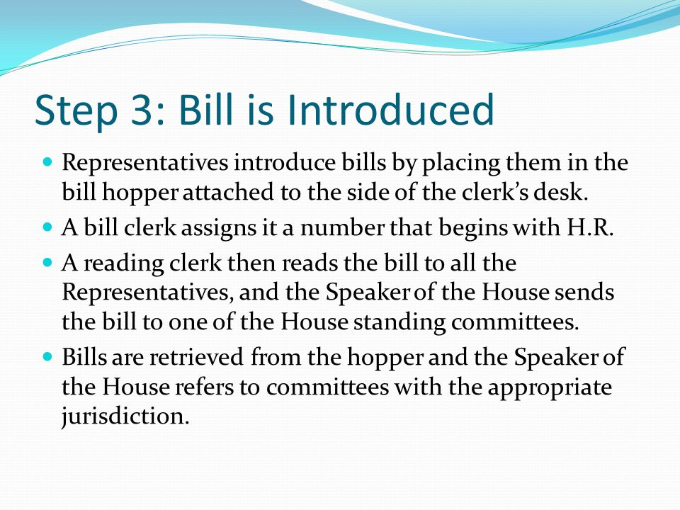 Step 3: Bill is Introduced