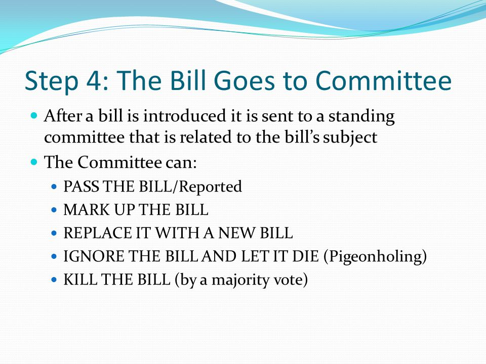 Step 4: The Bill Goes to Committee