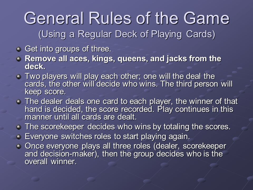 General Rules of the Game (Using a Regular Deck of Playing Cards)
