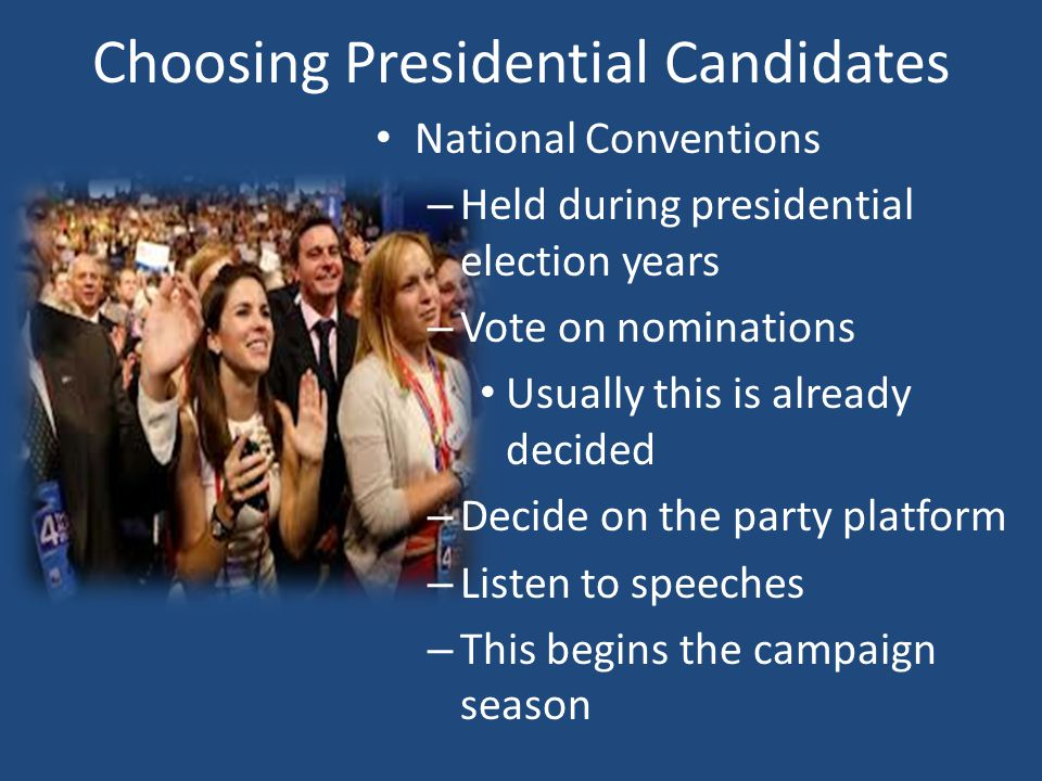 Choosing Presidential Candidates