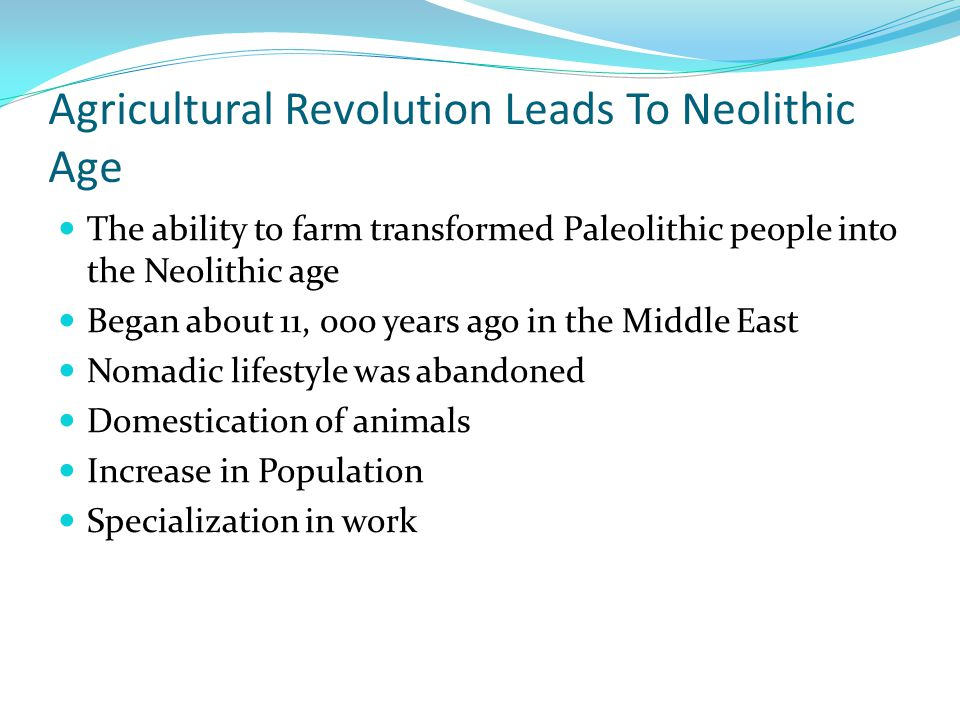 Agricultural Revolution Leads To Neolithic Age