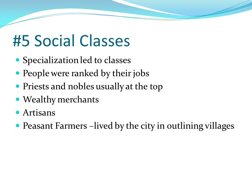 #5 Social Classes Specialization led to classes
