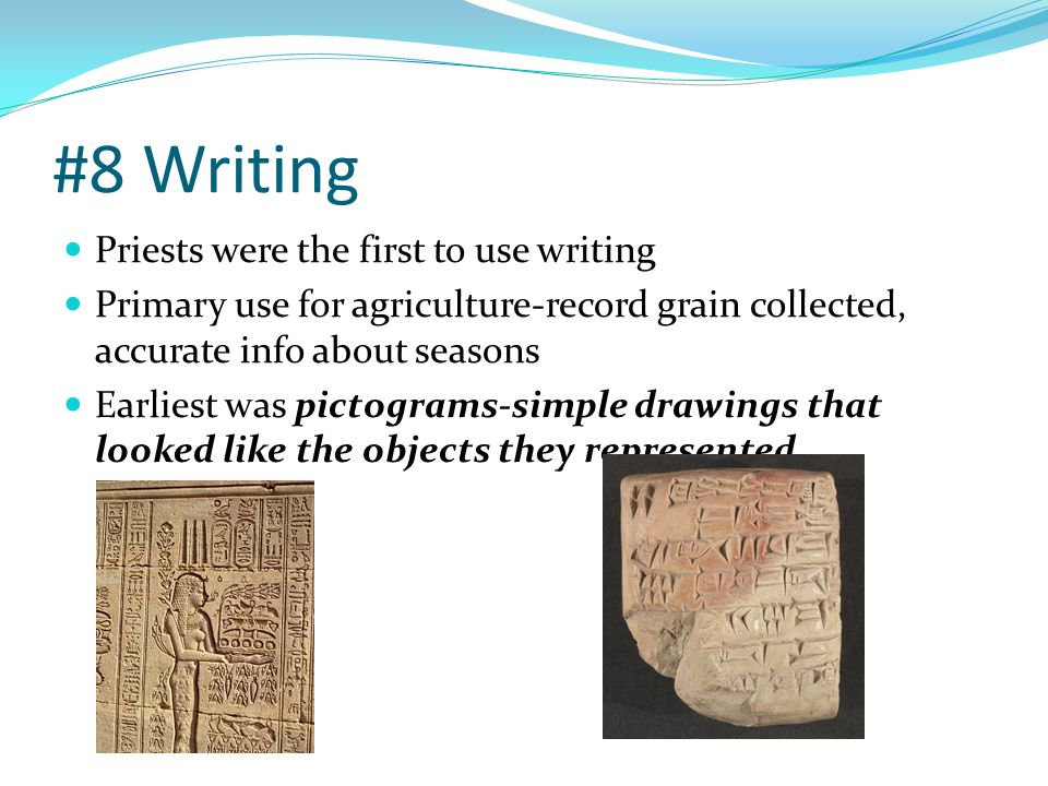 #8 Writing Priests were the first to use writing