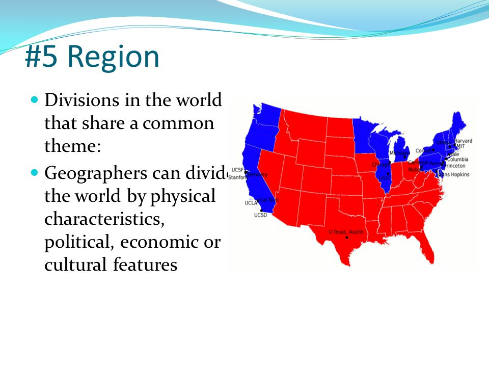 #5 Region Divisions in the world that share a common theme: