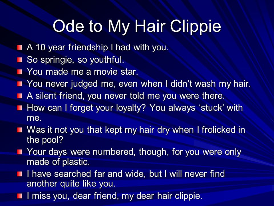 Ode to My Hair Clippie A 10 year friendship I had with you.