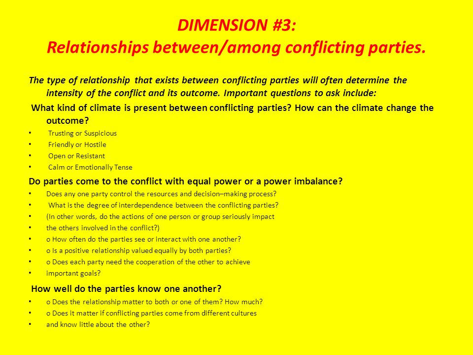 DIMENSION #3: Relationships between/among conflicting parties.
