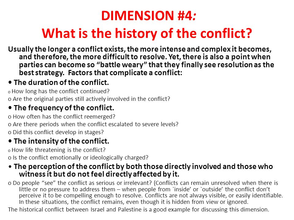 DIMENSION #4: What is the history of the conflict