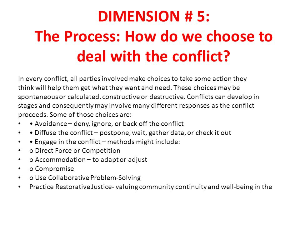 DIMENSION # 5: The Process: How do we choose to deal with the conflict