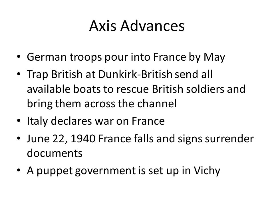 Axis Advances German troops pour into France by May