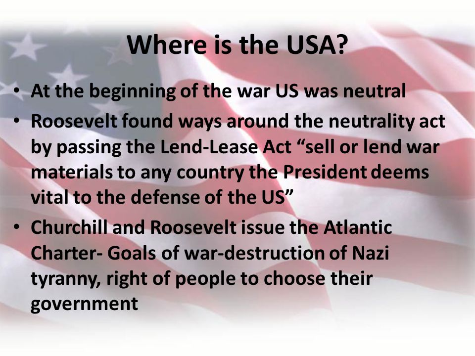 Where is the USA At the beginning of the war US was neutral