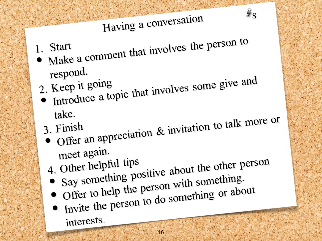 Make a comment that involves the person to respond. Start