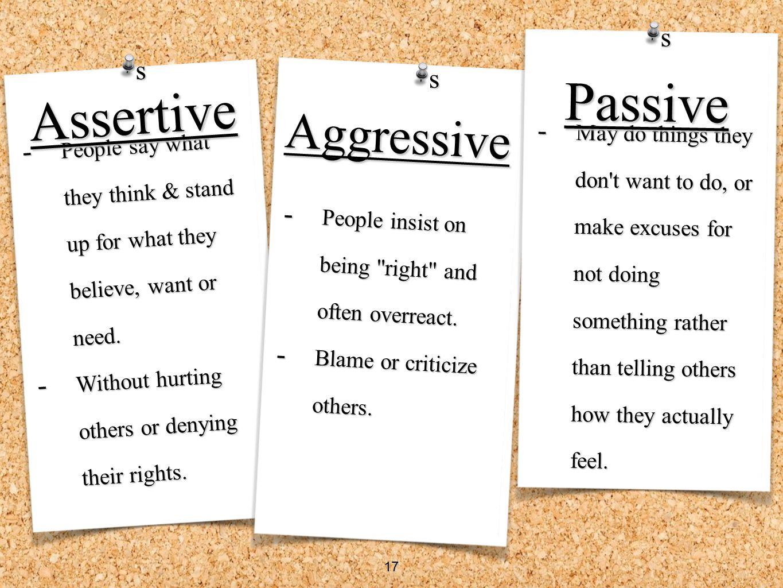 Passive Assertive Aggressive s s s