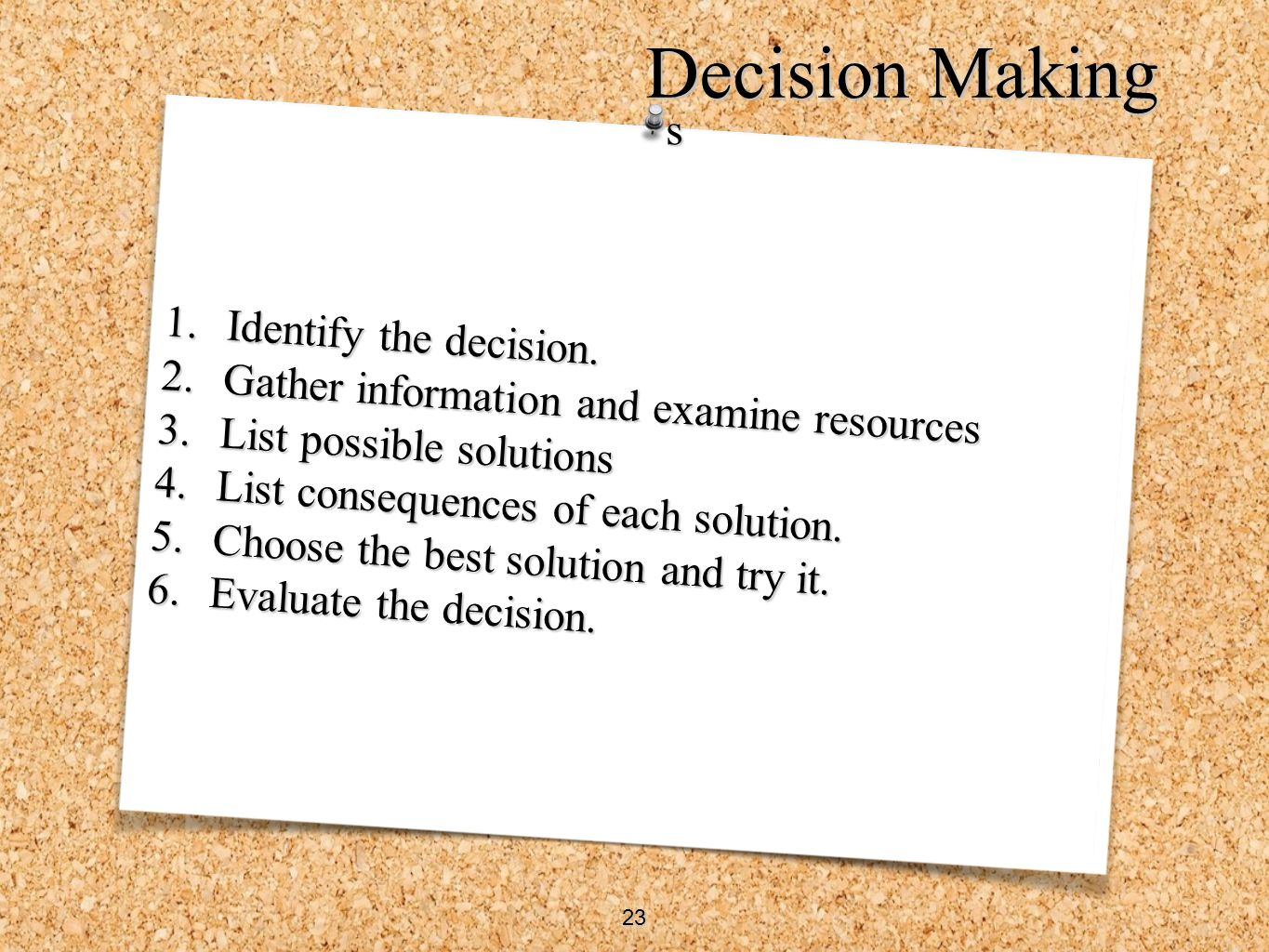 Decision Making s Identify the decision.