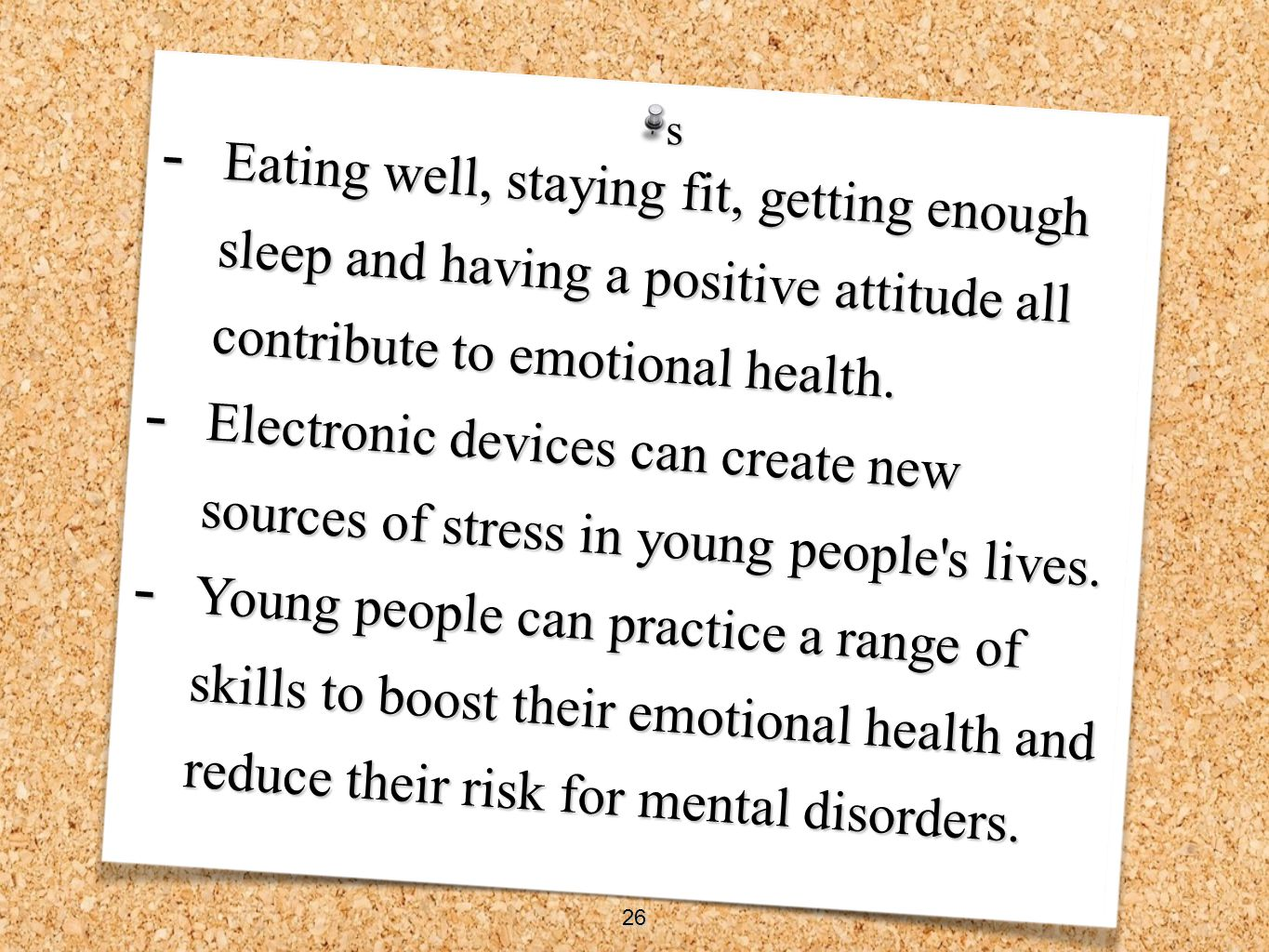 Eating well, staying fit, getting enough sleep and having a positive attitude all contribute to emotional health.