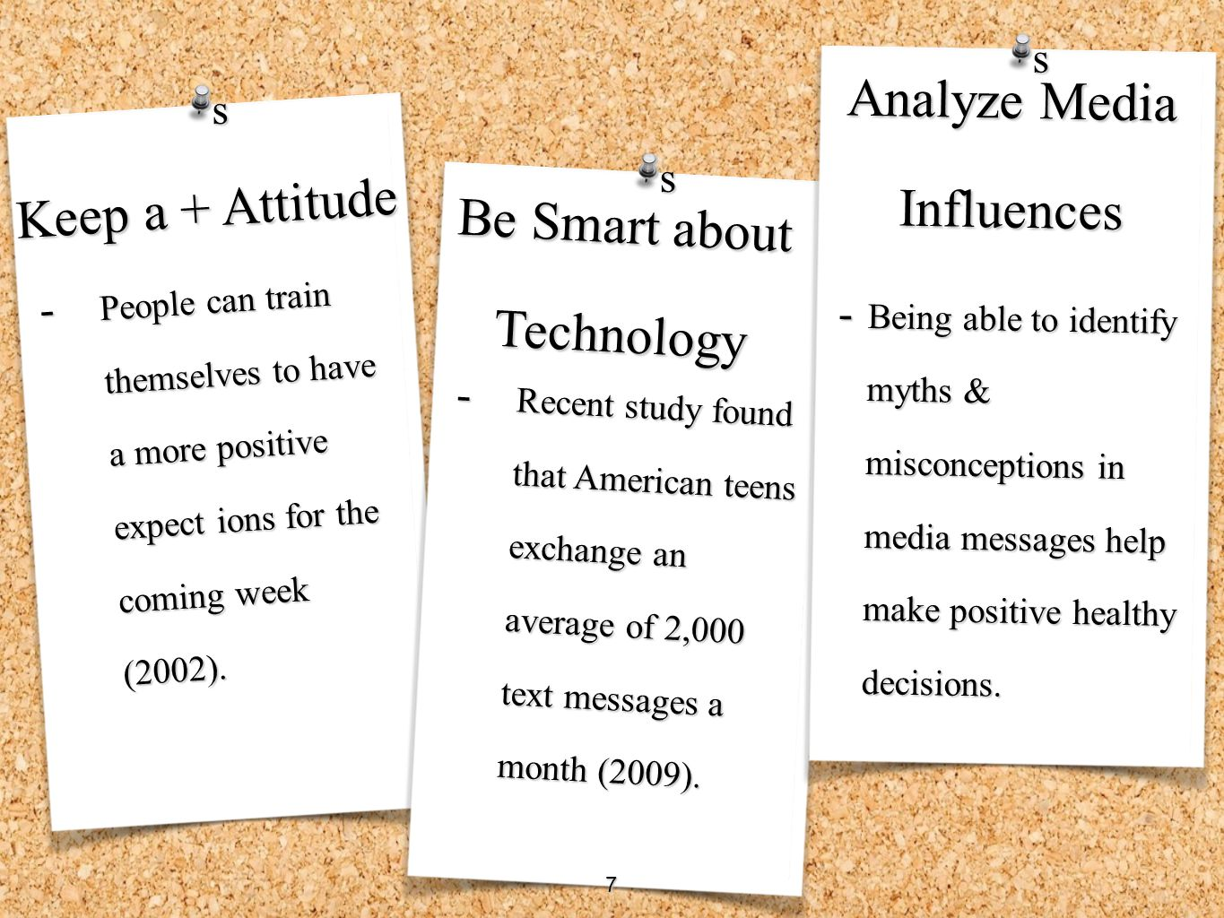 Analyze Media Influences Keep a + Attitude Be Smart about Technology s