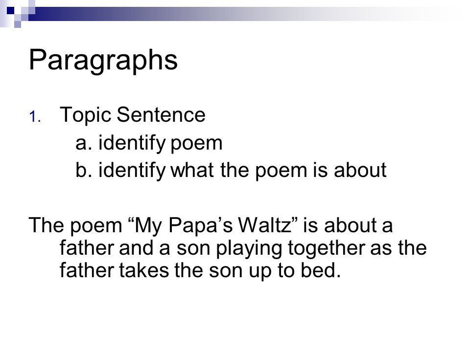 Paragraphs Topic Sentence a. identify poem