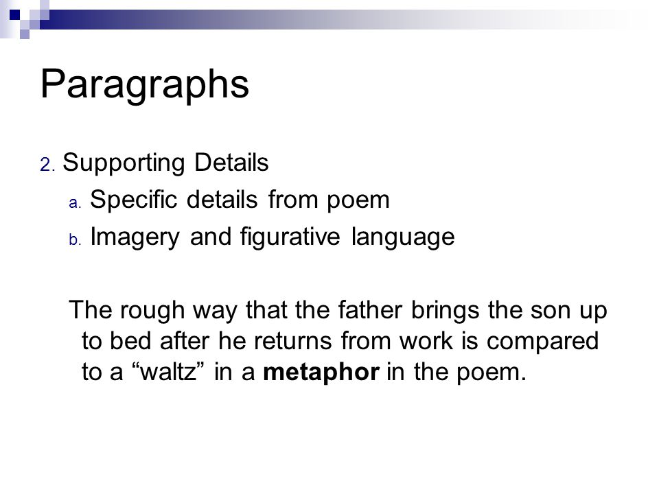 Paragraphs Supporting Details Specific details from poem