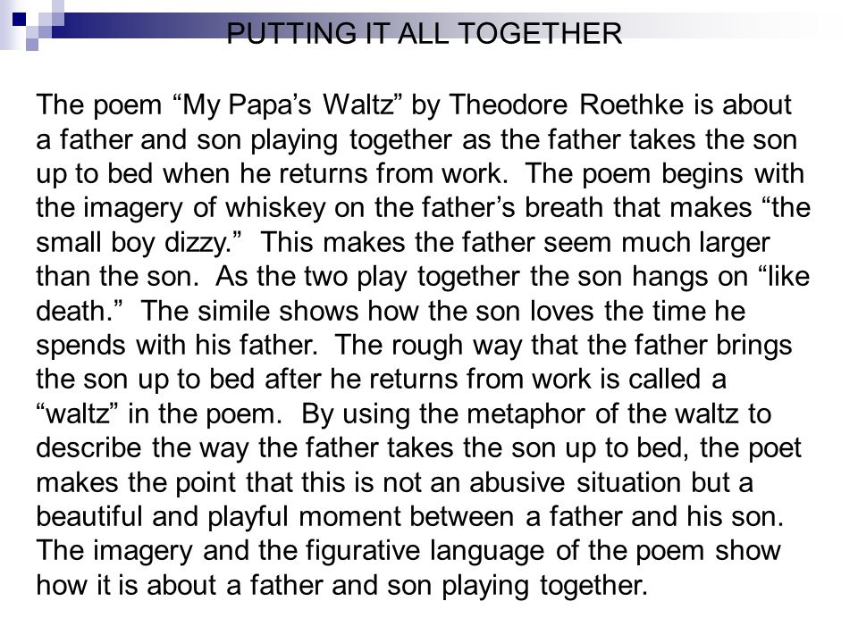 my papa s waltz poem explication View poetry voicethread tpcastt from english english at debakey h s for health prof tpcastt for my papas waltz by theodore roethke tpcastt: poem analysis method: title, paraphrase, connotation.