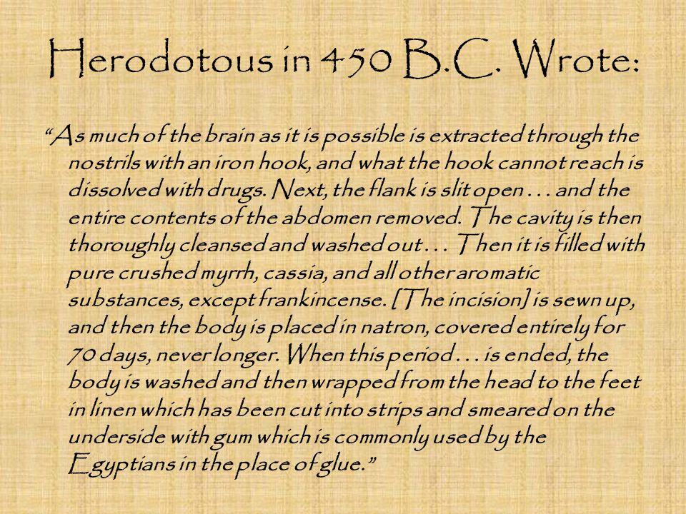 Herodotous in 450 B.C. Wrote: