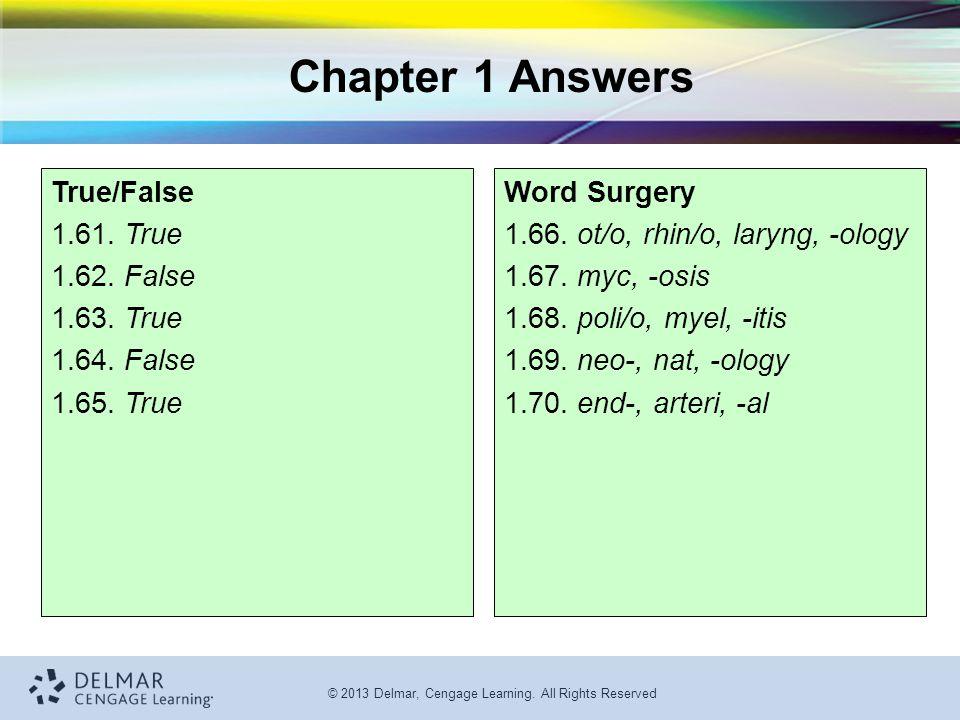 Chapter 1 Answers True/False 1.61. True 1.62. False 1.63. True