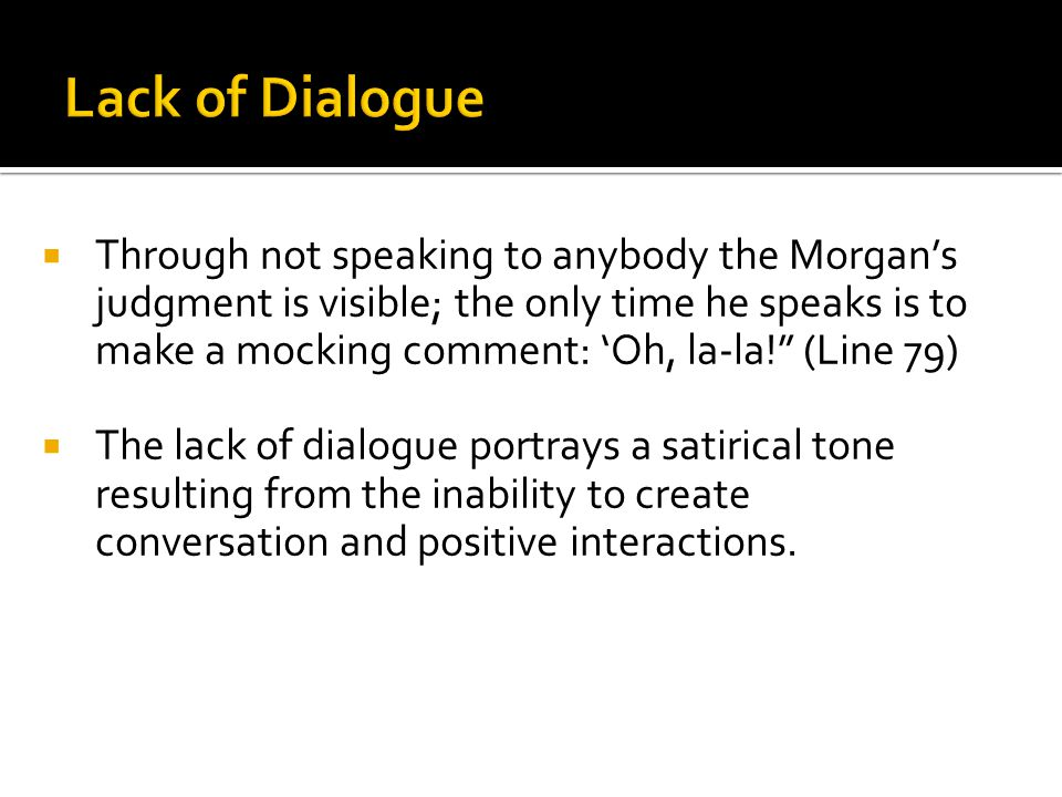 Lack of Dialogue