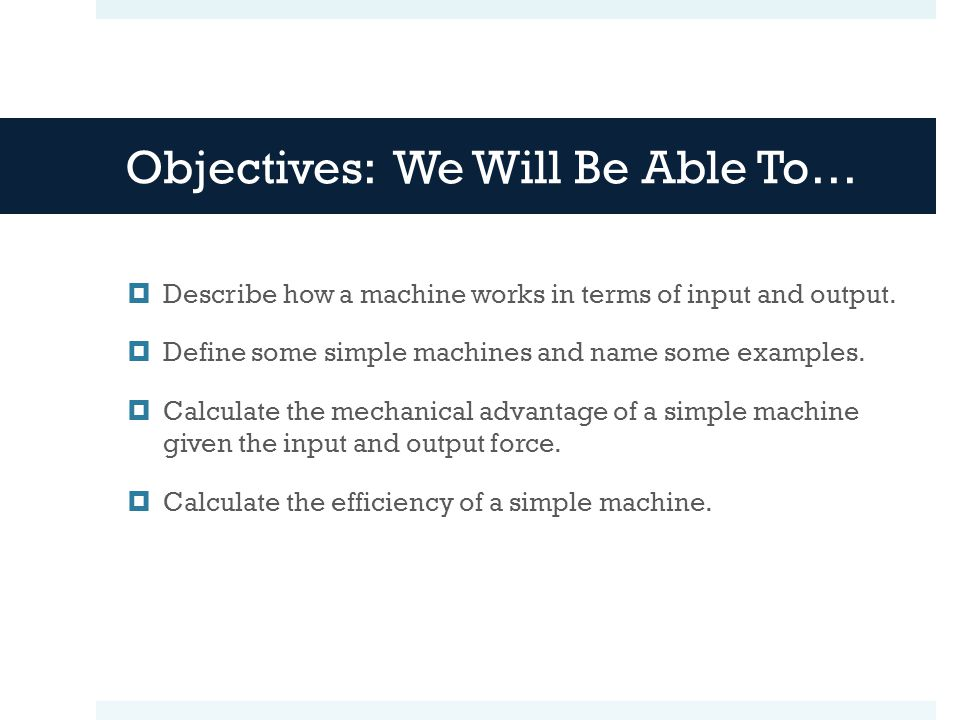 Objectives: We Will Be Able To…