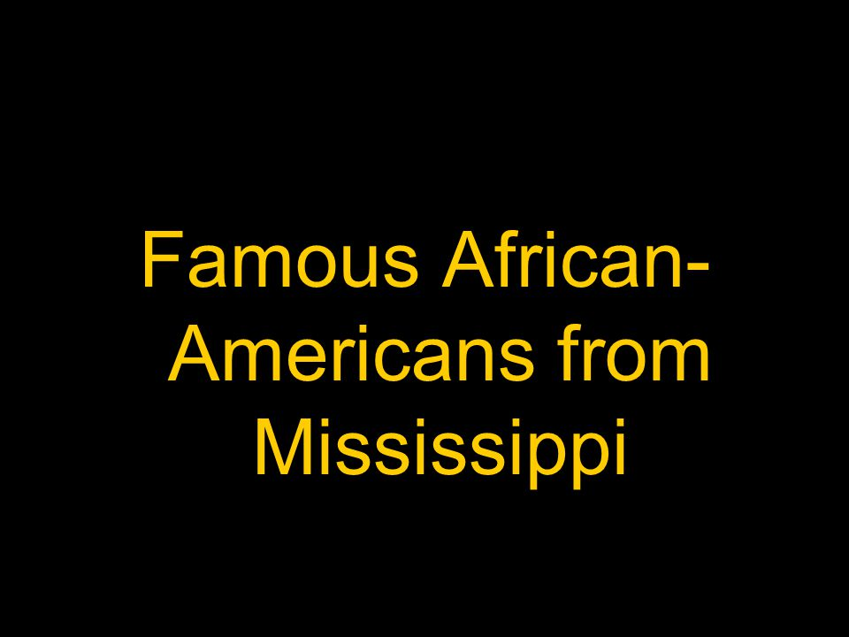 Famous African-Americans from Mississippi