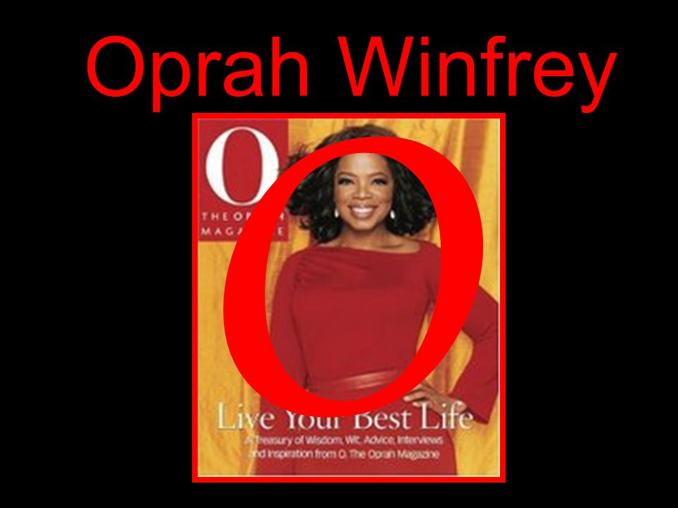 O Oprah Winfrey