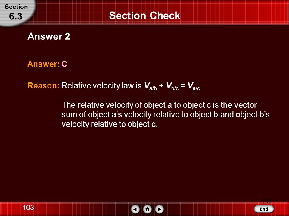 Section Check 6.3 Answer 2 Answer: C