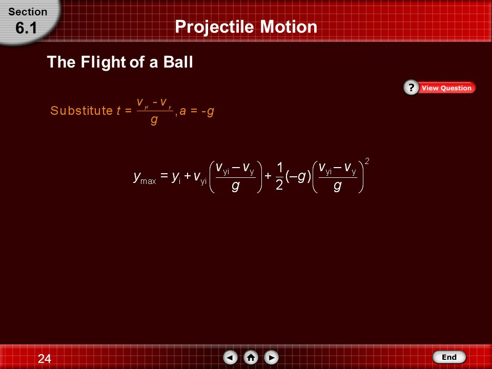 Section Projectile Motion 6.1 The Flight of a Ball