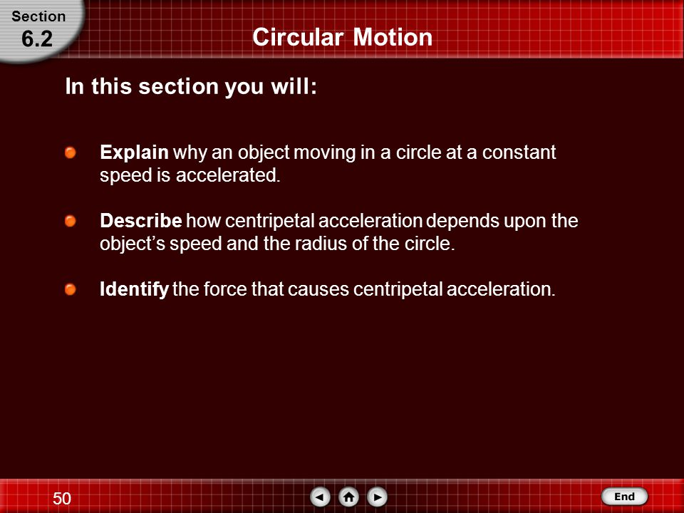 Circular Motion 6.2 In this section you will: