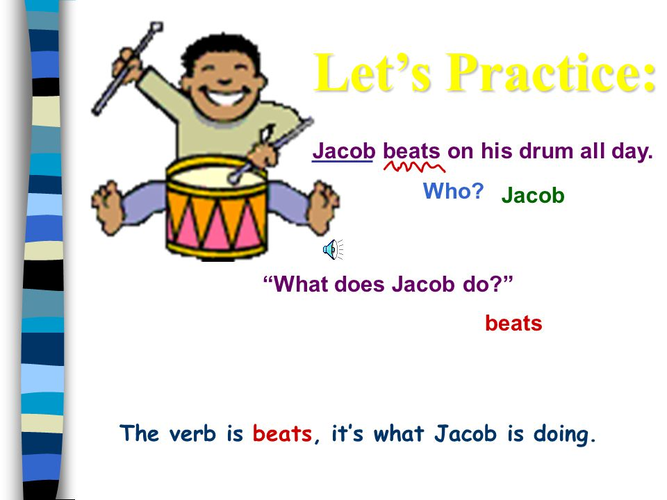 The verb is beats, it's what Jacob is doing.