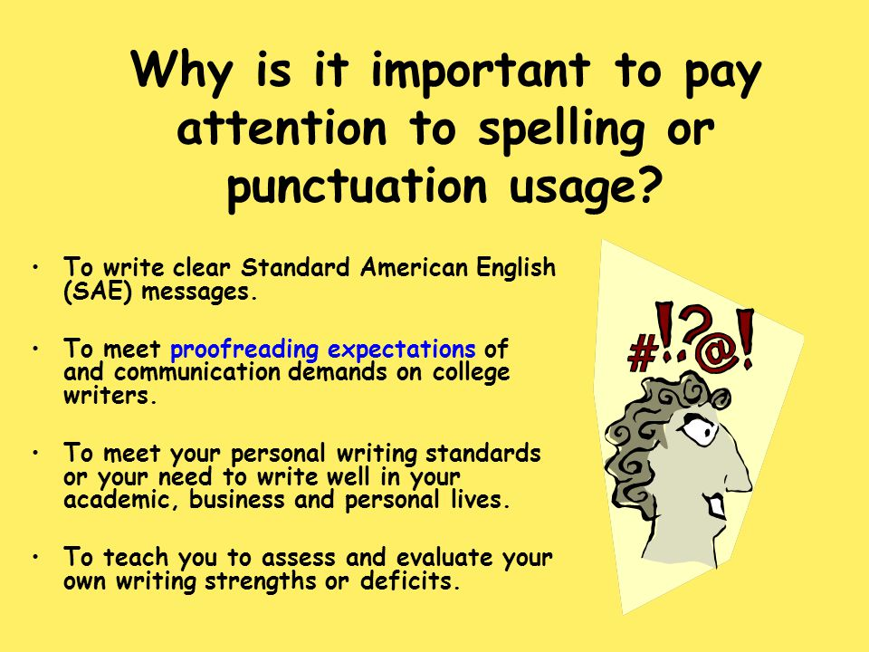Why is it important to pay attention to spelling or punctuation usage