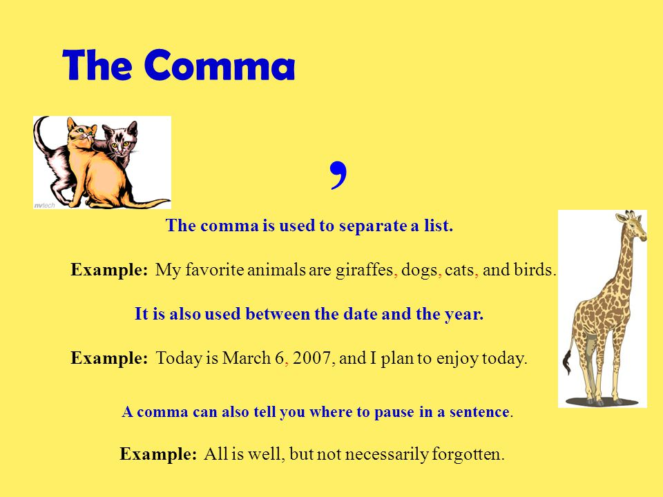 , The Comma A comma can also tell you where to pause in a sentence.