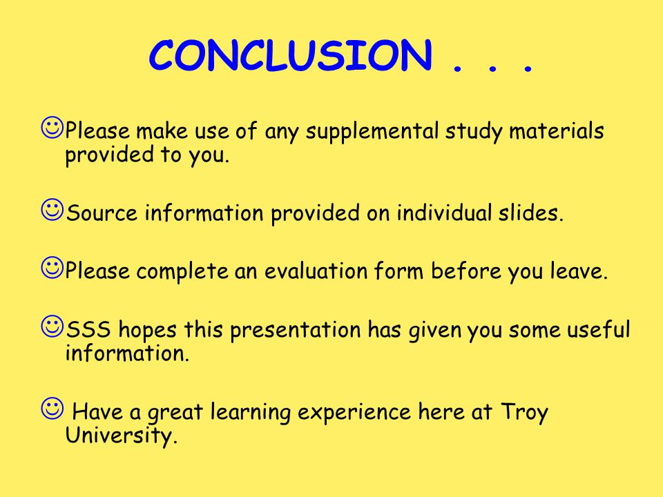 CONCLUSION . . . Please make use of any supplemental study materials provided to you. Source information provided on individual slides.