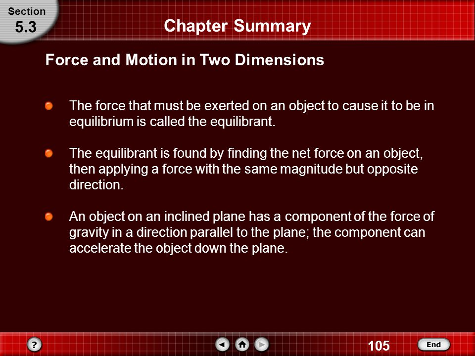 Chapter Summary 5.3 Force and Motion in Two Dimensions